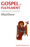 Gospel of Fulfilment: Exploring the Gospel of Matthew - product image