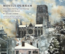 Mostly Durham: Watercolour Paintings and Drawings of Durham and Beyond - product image