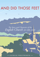 And Did Those Feet: The Story and Character of the English Church AD 200-2020 - product image