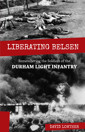 Liberating Belsen: Remembering the Soldiers of the Durham Light Infantry - product image