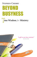 Beyond Busyness: Time Wisdom for Ministry - product image