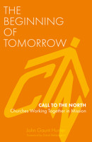 The Beginning of Tomorrow: Call to the North – Churches Working Together in Mission - product image