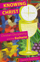 Knowing Christ: Christian Discipleship and the Eucharist - product image