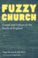 Fuzzy Church: Gospel and Culture in the North of England - product image