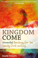 Kingdom Come: Essential theology for the twenty-first century - product image