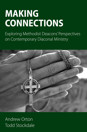 Making Connections: Exploring Methodist Deacons' Perspectives on Contemporary Diaconal Ministry - product image