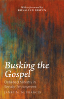 Busking the Gospel: Ordained Ministry in Secular Employment - product image
