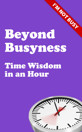 Beyond Busyness: Time Wisdom in an Hour - product image