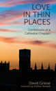 Love in Thin Places: Confessions of a Cathedral Chaplain - product image
