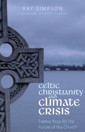 Celtic Christianity and Climate Crisis: Twelve Keys for the Future of the Church - product image