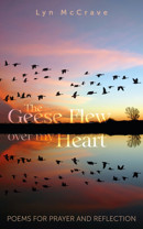 The Geese Flew Over My Heart: Poems for Prayer and Reflection - product image