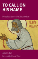To Call on His Name: Perspectives on the Jesus Prayer - product image