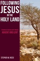 Following Jesus in the Holy Land: Pathways of Discipleship through Advent and Lent - product image