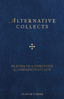 Alternative Collects: Prayers to a Disruptive & Compassionate God - product image