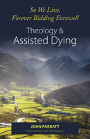 So We Live, Forever Bidding Farewell: Theology & Assisted Dying - product image