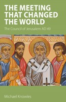 The Meeting that Changed the World: The Council of Jerusalem AD 49 - product image
