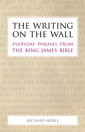 The Writing on the Wall: Everyday Phrases from the King James Bible - product image