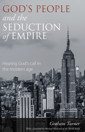 God's People and the Seduction of Empire: Hearing God's call in the modern age - product image
