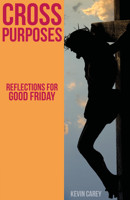Cross Purposes: Reflections for Good Friday - product image