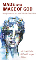 Made in the Image of God: Being Human in the Christian Tradition - product image
