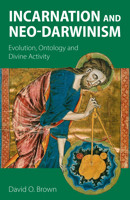 Incarnation and Neo-Darwinism: Evolution, Ontology and Divine Activity - product image