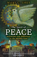 The Spirit of Peace: Pentecost and Affliction in the Middle East - product image