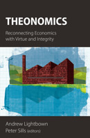 Theonomics: Reconnecting Economics with Virtue and Integrity - product image